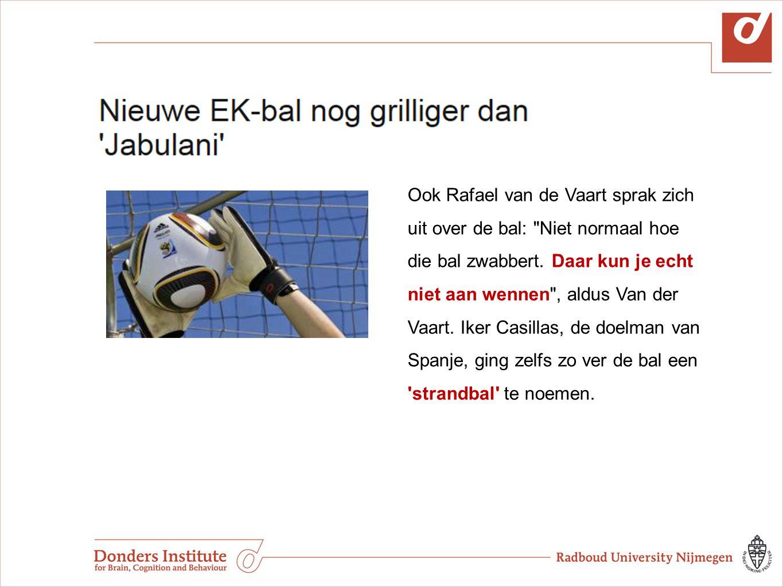 Ook Rafael van de Vaart sprak zich uit over de bal: