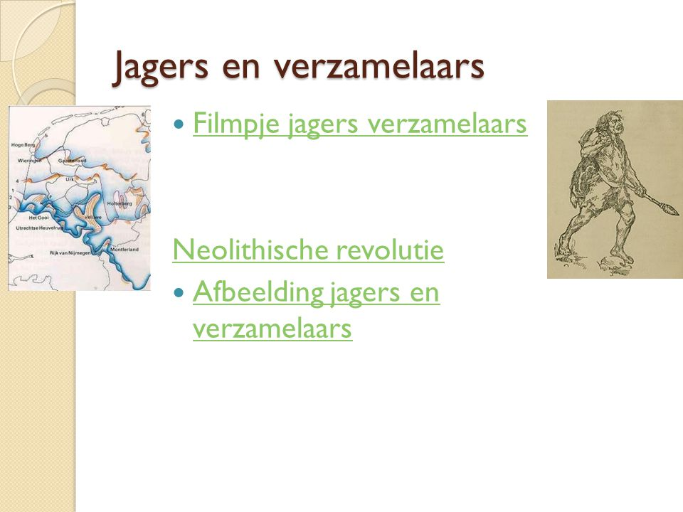Jagers en verzamelaars Filmpje jagers verzamelaars Neolithische revolutie Afbeelding jagers en verzamelaars Afbeelding jagers en verzamelaars