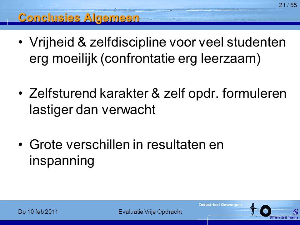 Conclusies Algemeen Vrijheid & zelfdiscipline voor veel studenten erg moeilijk (confrontatie erg leerzaam) Zelfsturend karakter & zelf opdr.