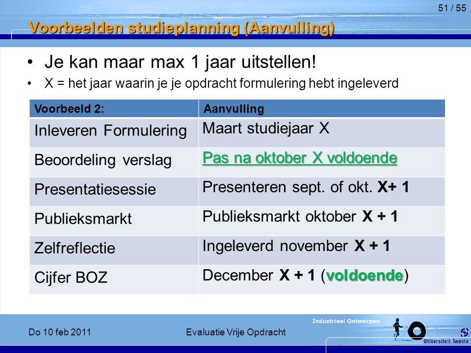 Voorbeelden studieplanning (Aanvulling) Je kan maar max 1 jaar uitstellen.