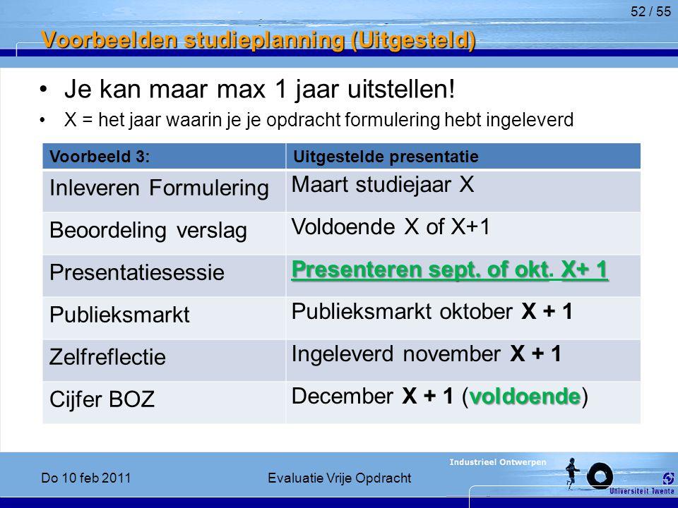 Voorbeelden studieplanning (Uitgesteld) Je kan maar max 1 jaar uitstellen.