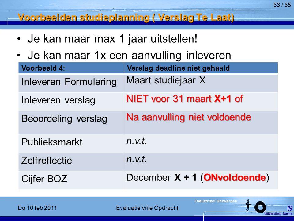 Voorbeelden studieplanning ( Verslag Te Laat) Je kan maar max 1 jaar uitstellen.