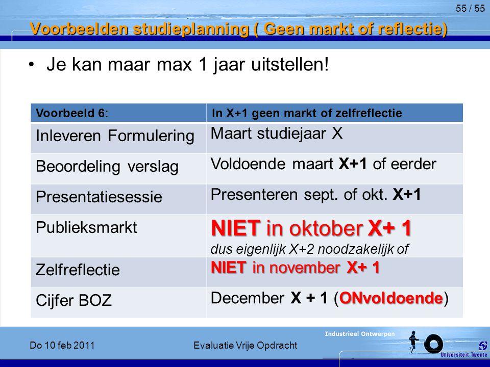Voorbeelden studieplanning ( Geen markt of reflectie) Je kan maar max 1 jaar uitstellen.