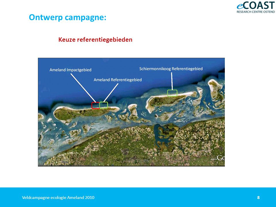 8Veldcampagne ecologie Ameland 2010 Ontwerp campagne: Keuze referentiegebieden