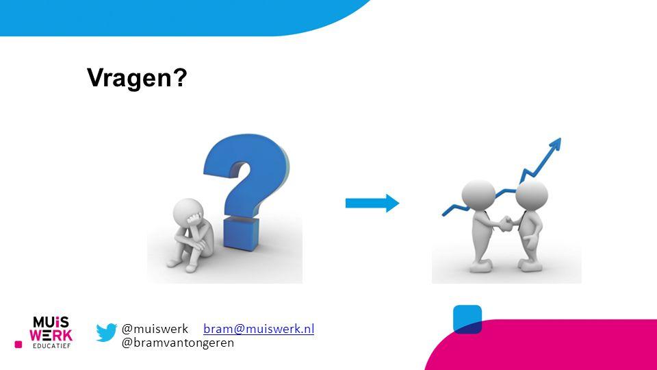 Vragen? @muiswerk bram@muiswerk.nl @bramvantongerenbram@muiswerk.nl