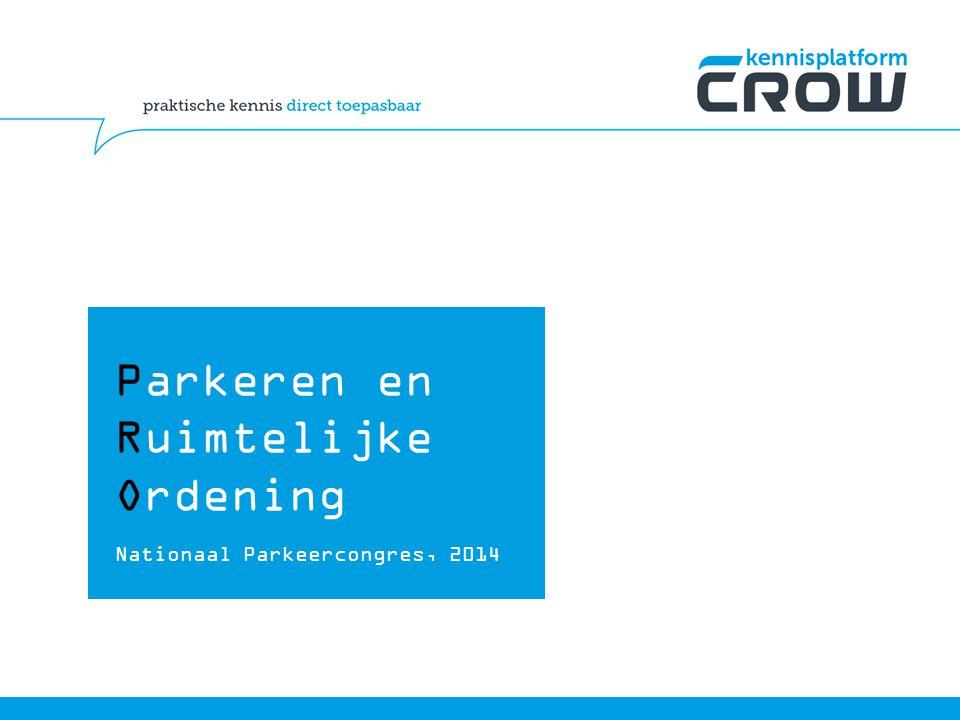 Parkeren en Ruimtelijke Ordening Nationaal Parkeercongres, 2014