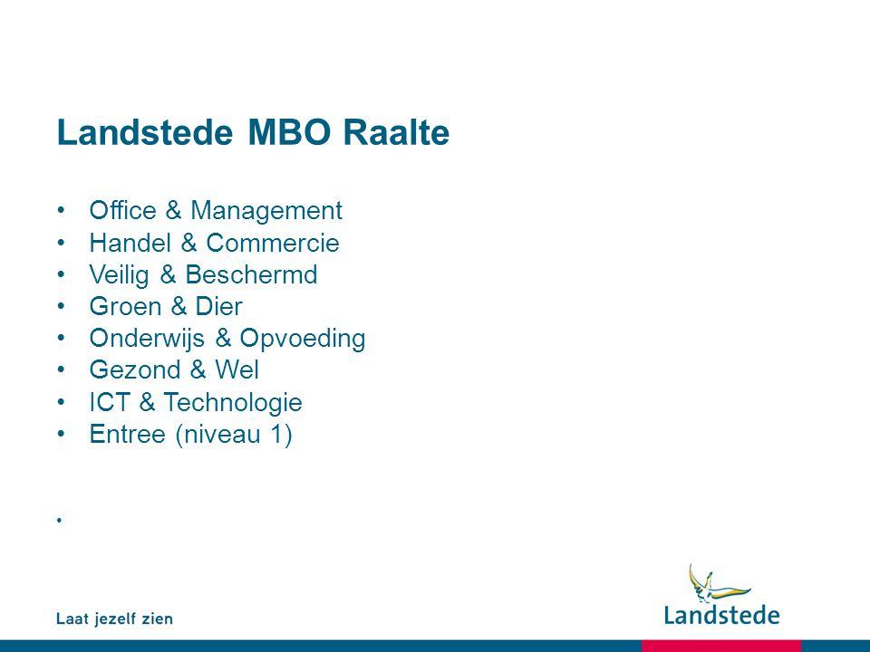 Landstede MBO Raalte Office & Management Handel & Commercie Veilig & Beschermd Groen & Dier Onderwijs & Opvoeding Gezond & Wel ICT & Technologie Entre