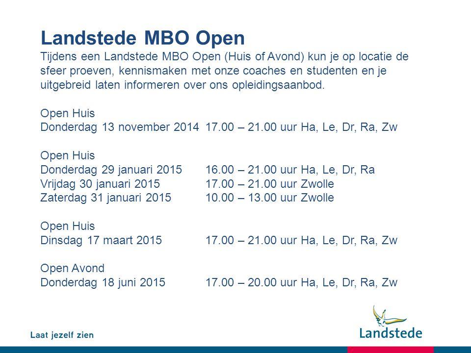 Landstede MBO Open Tijdens een Landstede MBO Open (Huis of Avond) kun je op locatie de sfeer proeven, kennismaken met onze coaches en studenten en je