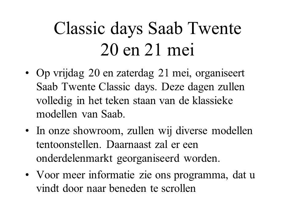 Classic days Saab Twente 20 en 21 mei Op vrijdag 20 en zaterdag 21 mei, organiseert Saab Twente Classic days.