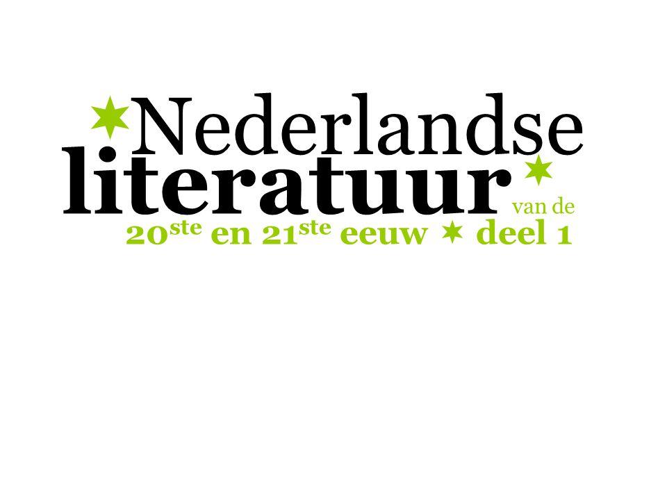 Nederlandse literatuur van de 20 ste en 21 ste eeuw  deel 1  