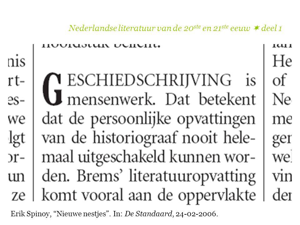 """Nederlandse literatuur van de 20 ste en 21 ste eeuw  deel 1 Erik Spinoy, """"Nieuwe nestjes"""". In: De Standaard, 24-02-2006."""