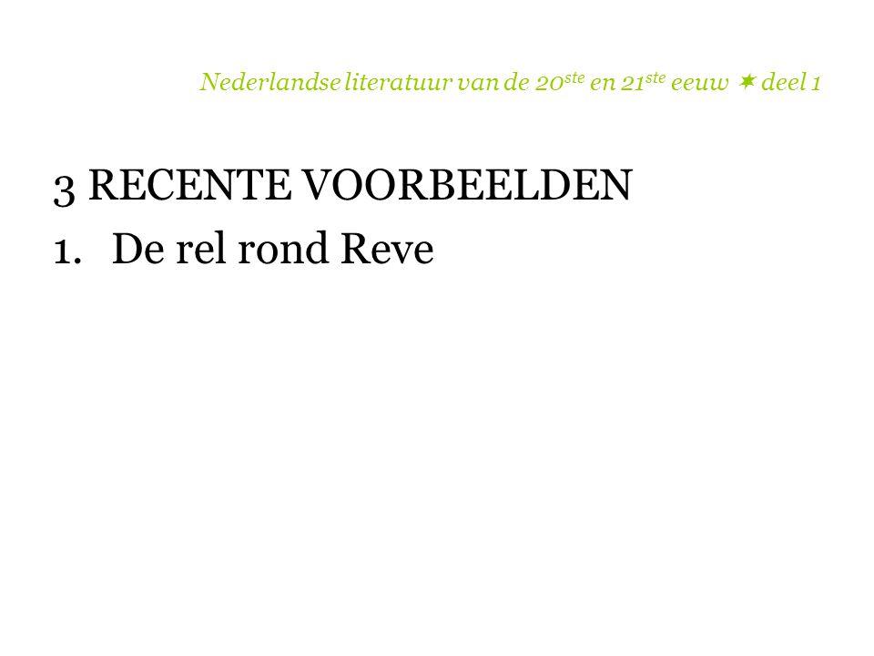 Nederlandse literatuur van de 20 ste en 21 ste eeuw  deel 1 3 RECENTE VOORBEELDEN 1.De rel rond Reve