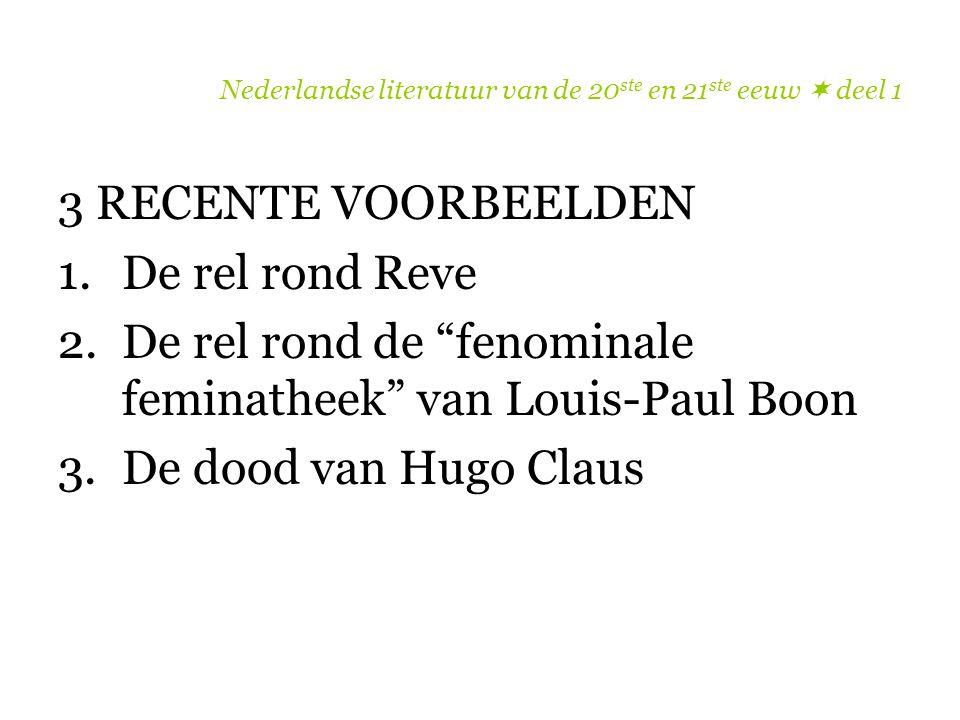 """Nederlandse literatuur van de 20 ste en 21 ste eeuw  deel 1 3 RECENTE VOORBEELDEN 1.De rel rond Reve 2.De rel rond de """"fenominale feminatheek"""" van Lo"""