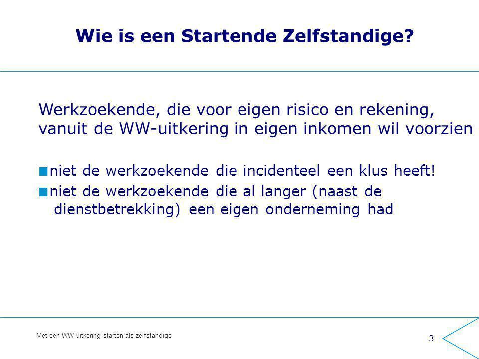 14 Met een WW uitkering starten als zelfstandige Startersregeling vanaf 1-1-2013 – na de startperiode: en dan.