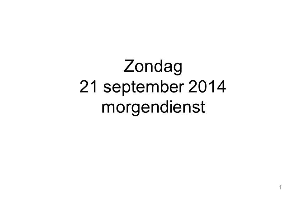 1 Zondag 21 september 2014 morgendienst