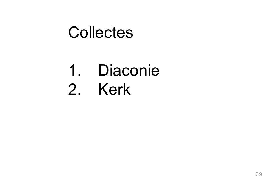 39 Collectes 1.Diaconie 2.Kerk