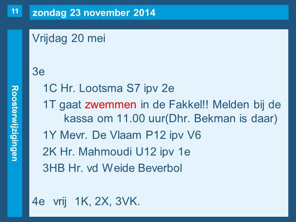 zondag 23 november 2014 Roosterwijzigingen Vrijdag 20 mei 3e 1C Hr.