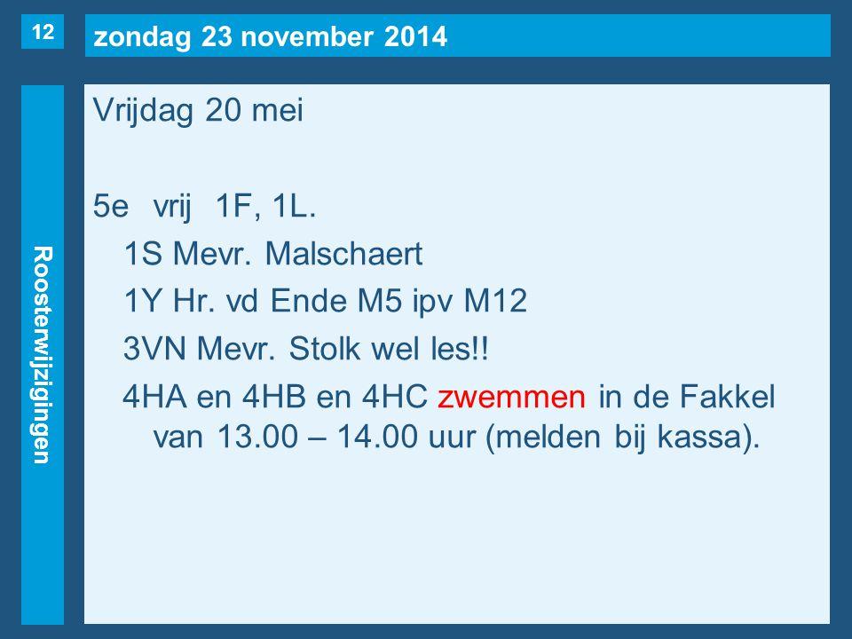 zondag 23 november 2014 Roosterwijzigingen Vrijdag 20 mei 5evrij1F, 1L.