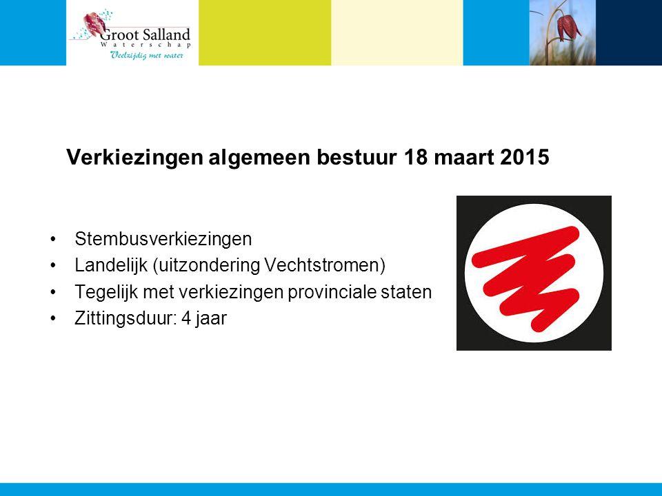 Verkiezingen algemeen bestuur 18 maart 2015 Stembusverkiezingen Landelijk (uitzondering Vechtstromen) Tegelijk met verkiezingen provinciale staten Zittingsduur: 4 jaar