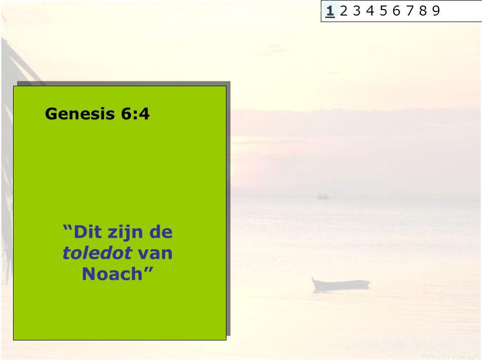 """Genesis 6:4 """"Dit zijn de toledot van Noach"""" 1 2 3 4 5 6 7 8 9"""