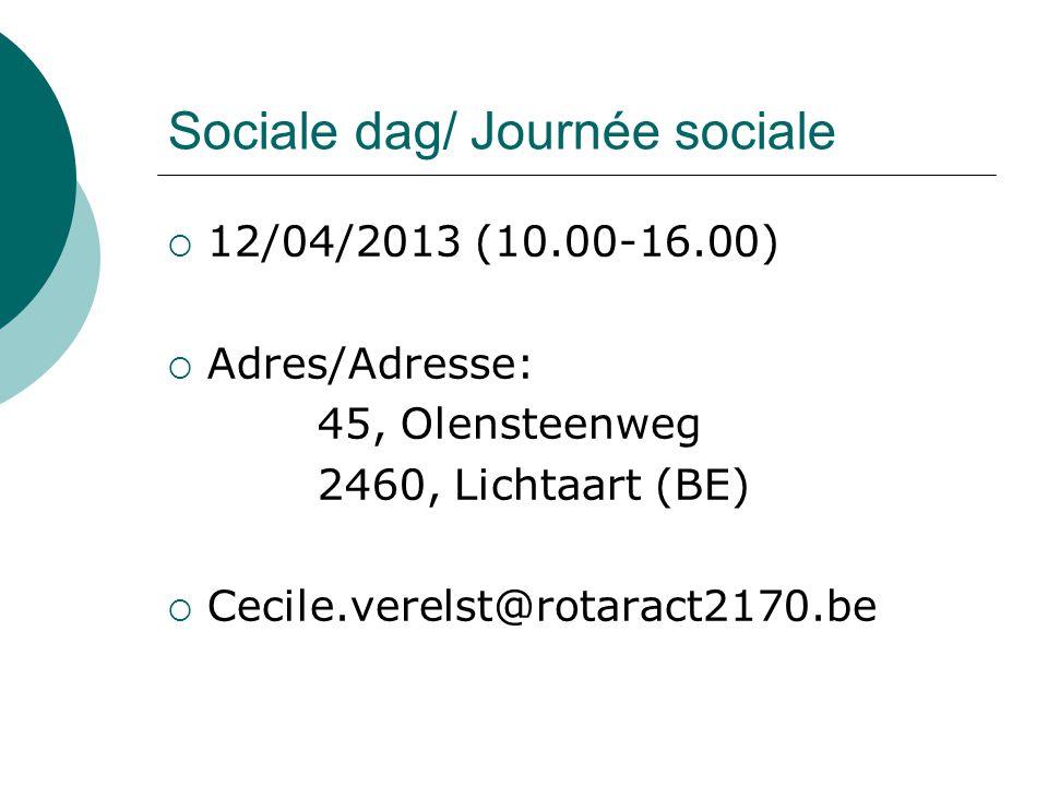  12/04/2013 (10.00-16.00)  Adres/Adresse: 45, Olensteenweg 2460, Lichtaart (BE)  Cecile.verelst@rotaract2170.be