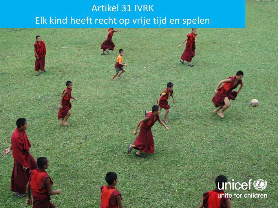 Artikel 31 IVRK Elk kind heeft recht op vrije tijd en spelen