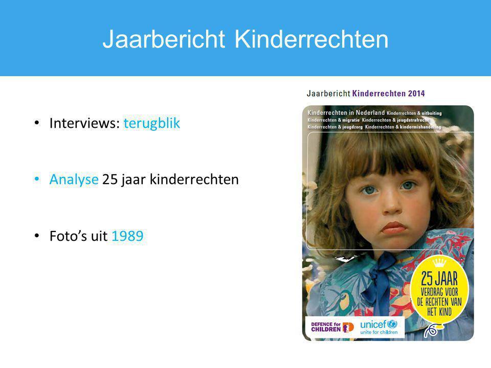 Jaarbericht Kinderrechten Interviews: terugblik Analyse 25 jaar kinderrechten Foto's uit 1989