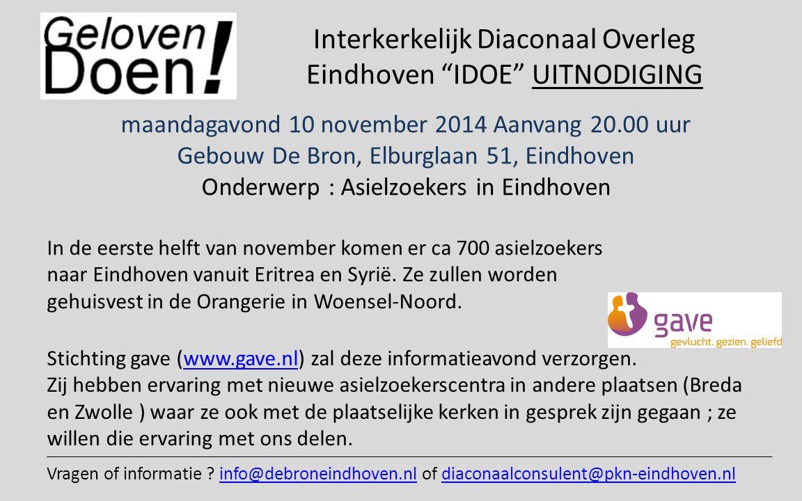 Interkerkelijk Diaconaal Overleg Eindhoven IDOE UITNODIGING In de eerste helft van november komen er ca 700 asielzoekers naar Eindhoven vanuit Eritrea en Syrië.
