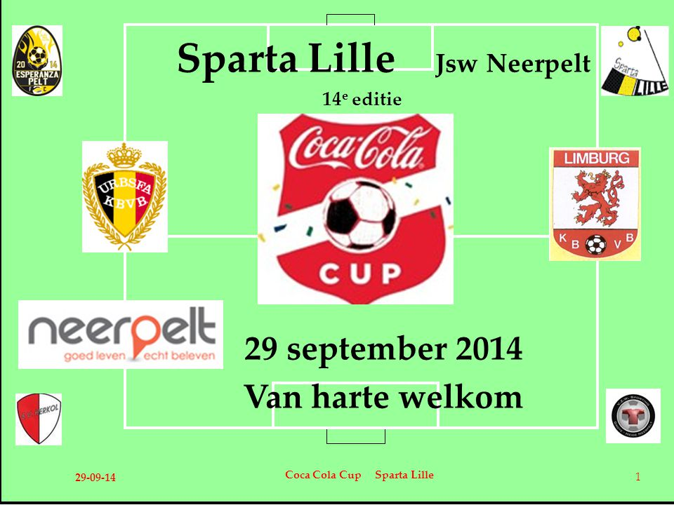 Sparta Lille Jsw Neerpelt 29 september 2014 Van harte welkom 29-09-14 Coca Cola Cup Sparta Lille 1 14 e editie