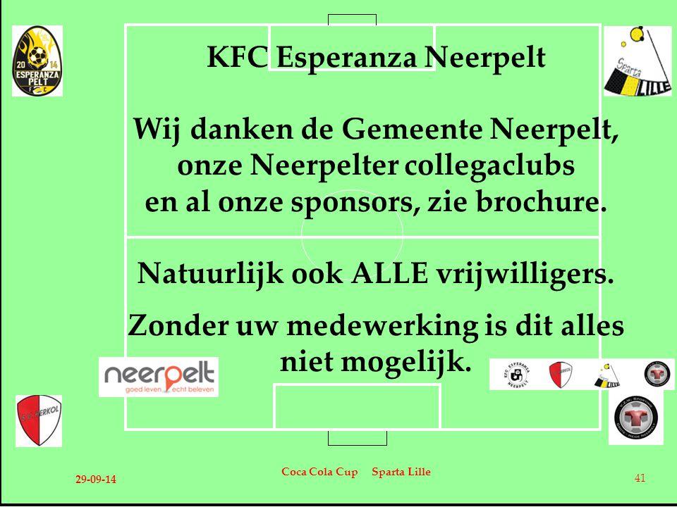 29-09-14 Coca Cola Cup Sparta Lille 41 KFC Esperanza Neerpelt Wij danken de Gemeente Neerpelt, onze Neerpelter collegaclubs en al onze sponsors, zie b