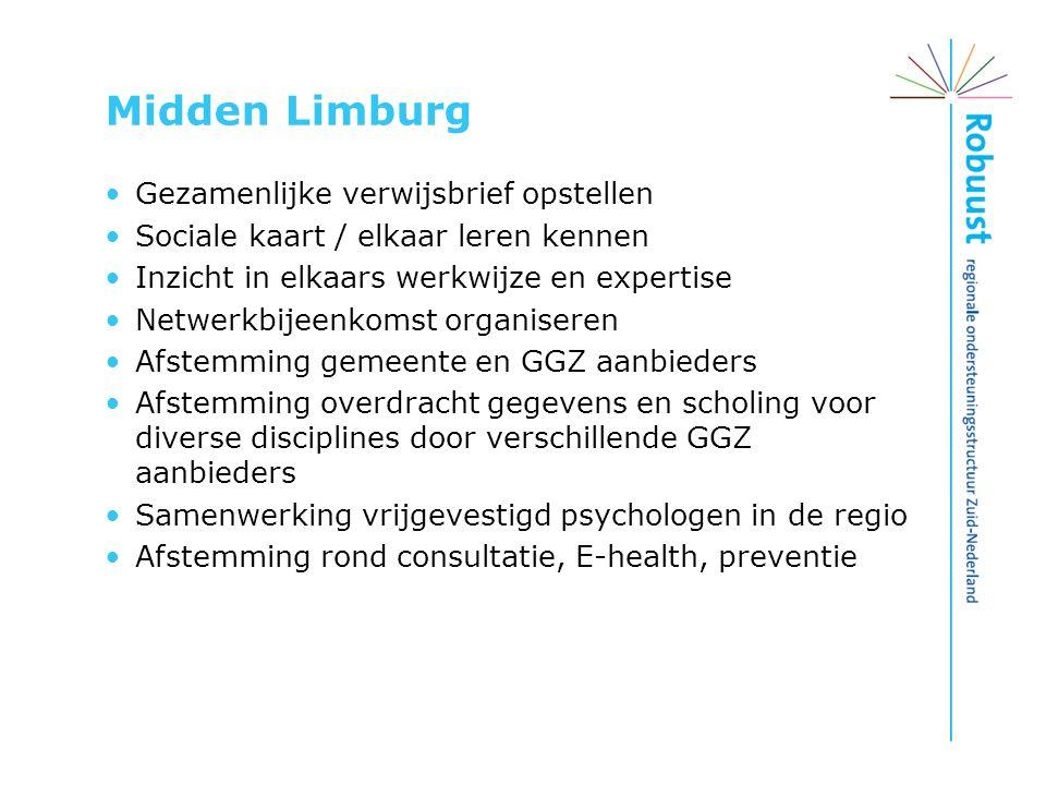 Midden Limburg Gezamenlijke verwijsbrief opstellen Sociale kaart / elkaar leren kennen Inzicht in elkaars werkwijze en expertise Netwerkbijeenkomst or