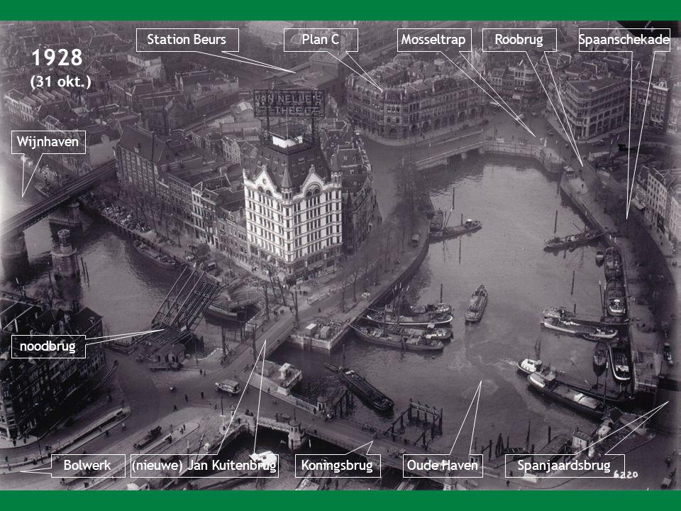 1928 Plan CMosseltrap Koningsbrug Roobrug Spanjaardsbrug Oude Haven (nieuwe) Jan Kuitenbrug Bolwerk Wijnhaven Station BeursSpaanschekade (31 okt.) noodbrug