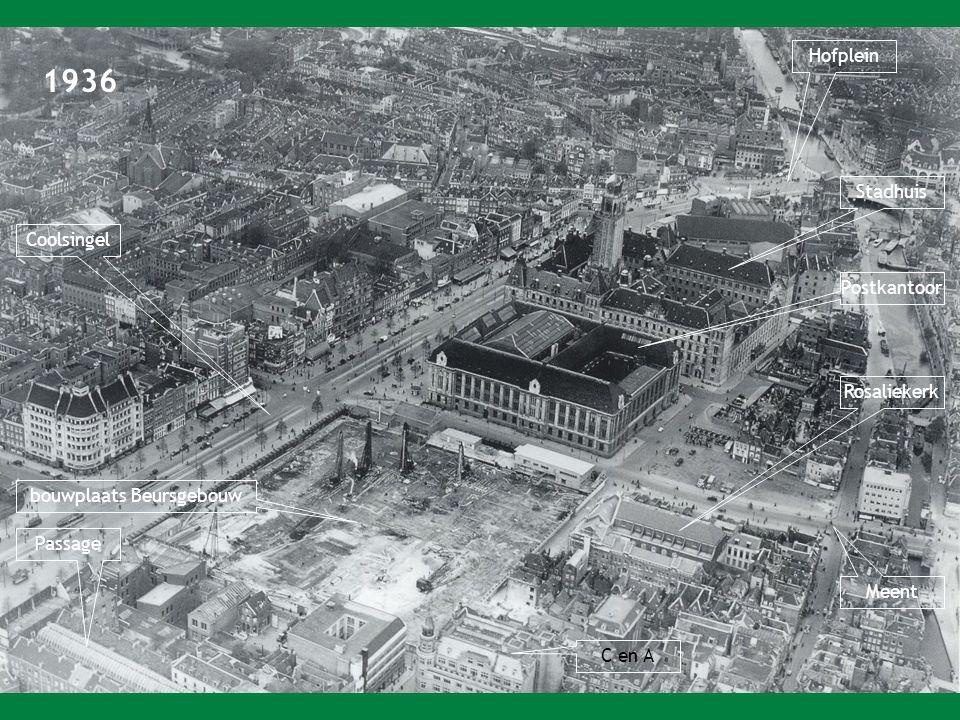 1936 Hofplein Stadhuis Postkantoor Meent bouwplaats Beursgebouw Coolsingel Passage C en A Rosaliekerk