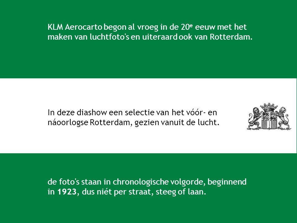 KLM Aerocarto begon al vroeg in de 20 e eeuw met het maken van luchtfoto s en uiteraard ook van Rotterdam.