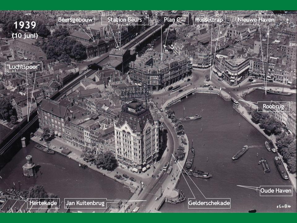 1939 (10 juni) BeursgebouwStation BeursPlan CMosseltrap Roobrug Oude Haven Jan Kuitenbrug Gelderschekade Hertekade Luchtspoor Nieuwe Haven