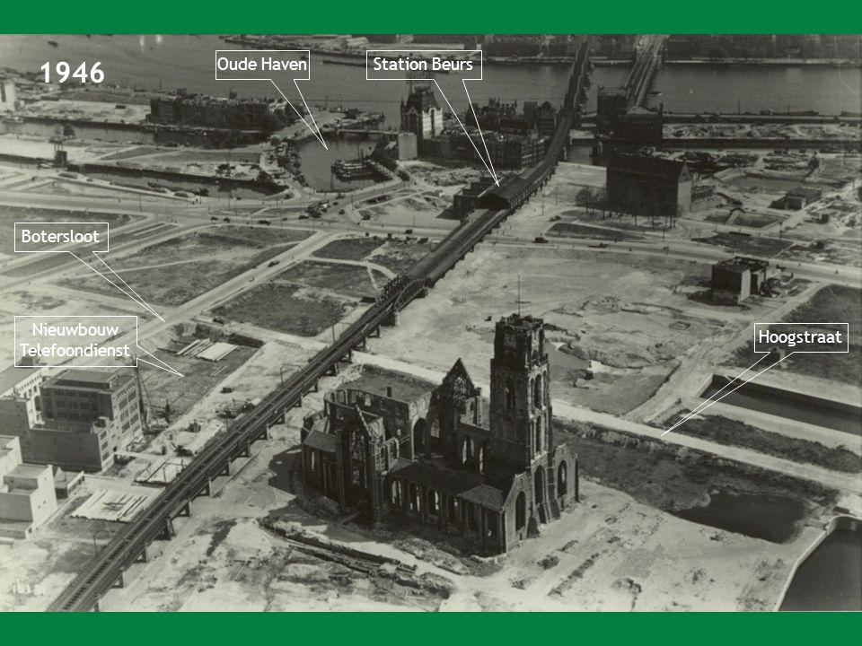1946 Oude Haven Nieuwbouw Telefoondienst Botersloot Station Beurs Hoogstraat