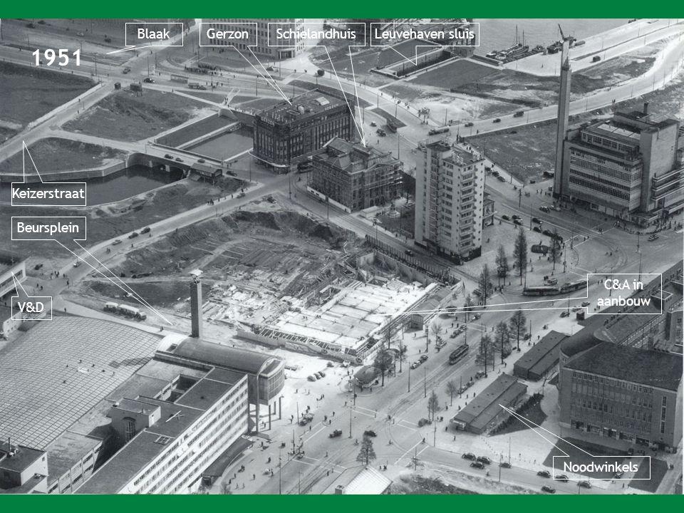 1951 C & A in aanbouw BlaakGerzonLeuvehaven sluis V&DV&D Beursplein Noodwinkels Keizerstraat Schielandhuis
