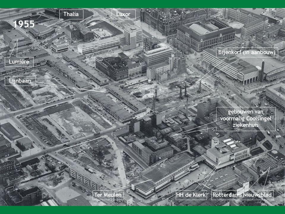 1955 Ter Meulen Rotterdams Nieuwsblad HH de Klerk Lijnbaan Bijenkorf (in aanbouw) LuxorThalia Lumiére gebouwen van voormalig Coolsingel ziekenhuis