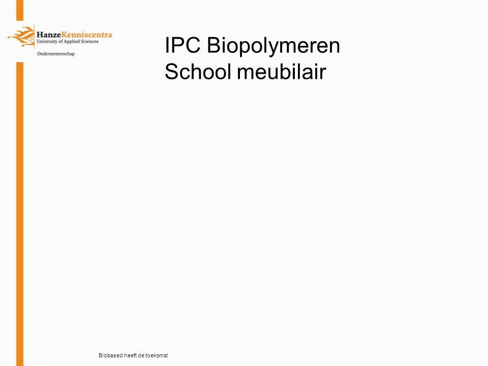 Biobased heeft de toekomst IPC Biopolymeren School meubilair