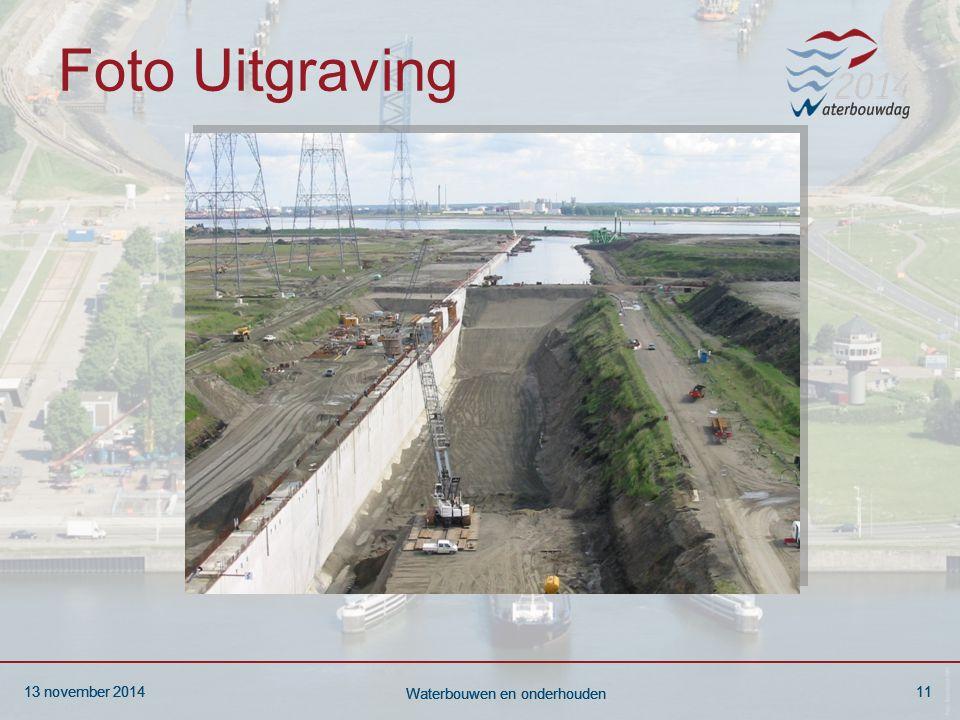 13 november 201411 Waterbouwen en onderhouden 13 november 201411 Waterbouwen en onderhouden 13 november 201411 Waterbouwen en onderhouden Foto Uitgraving