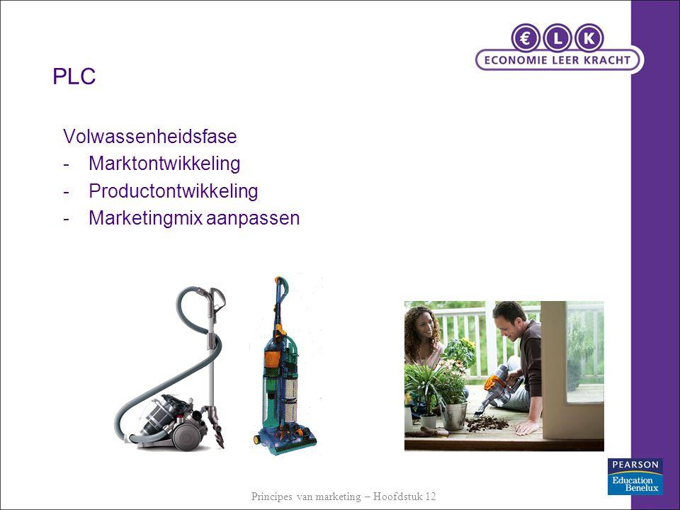 Volwassenheidsfase -Marktontwikkeling -Productontwikkeling -Marketingmix aanpassen Principes van marketing – Hoofdstuk 12 PLC