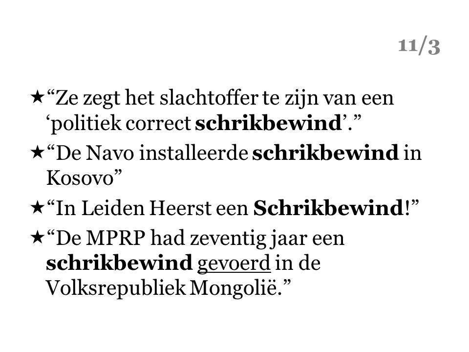 """11/3  """"Ze zegt het slachtoffer te zijn van een 'politiek correct schrikbewind'.""""  """"De Navo installeerde schrikbewind in Kosovo""""  """"In Leiden Heerst"""