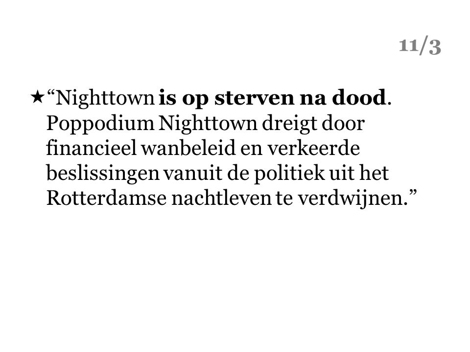 11/3  Nighttown is op sterven na dood.