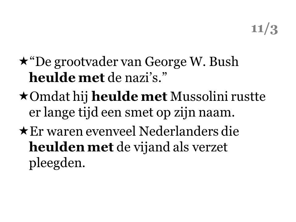 """ """"De grootvader van George W. Bush heulde met de nazi's.""""  Omdat hij heulde met Mussolini rustte er lange tijd een smet op zijn naam.  Er waren eve"""