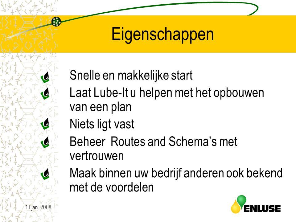 11 jan. 200811 Eigenschappen Snelle en makkelijke start Laat Lube-It u helpen met het opbouwen van een plan Niets ligt vast Beheer Routes and Schema's
