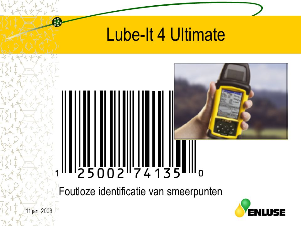11 jan. 200817 Lube-It 4 Ultimate Foutloze identificatie van smeerpunten
