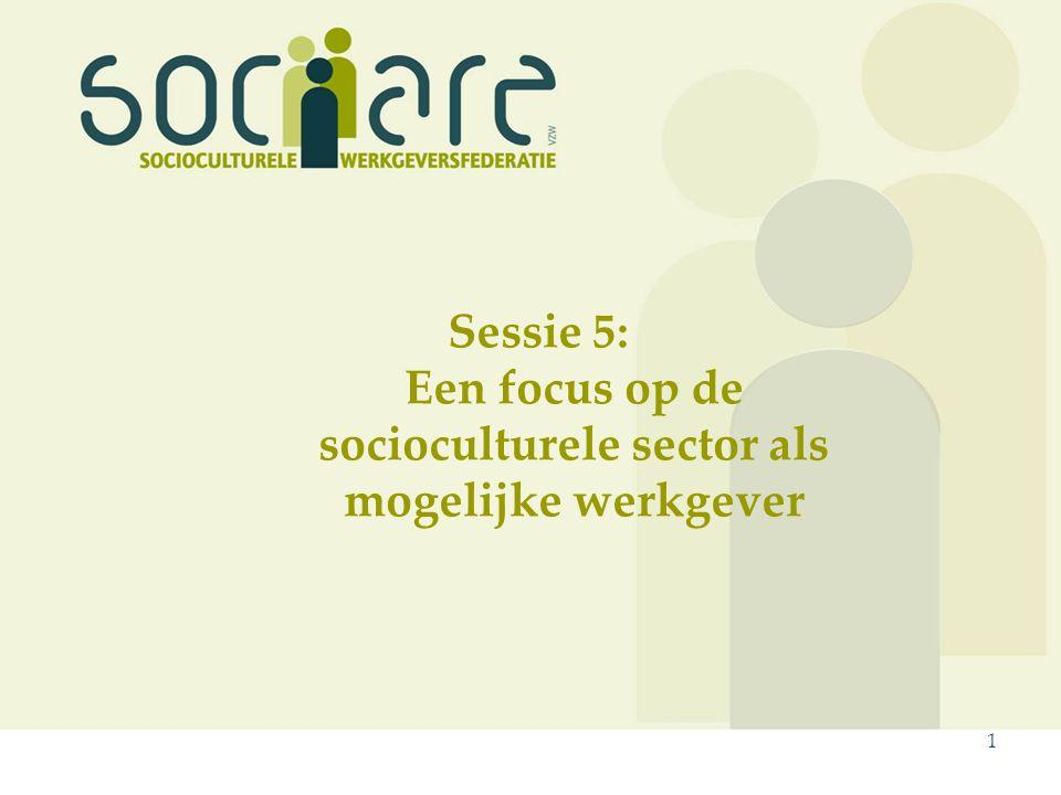 Sessie 5: Een focus op de socioculturele sector als mogelijke werkgever 1