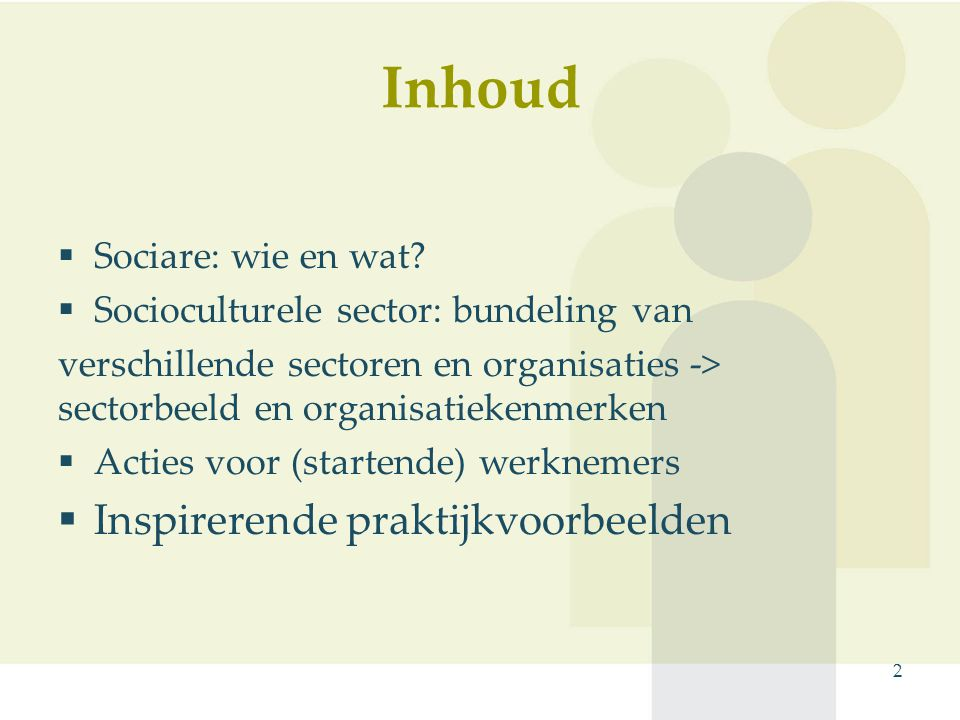 Inhoud  Sociare: wie en wat?  Socioculturele sector: bundeling van verschillende sectoren en organisaties -> sectorbeeld en organisatiekenmerken  A
