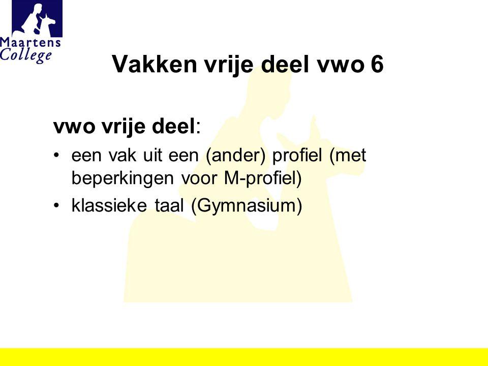 Vakken vrije deel vwo 6 vwo vrije deel: een vak uit een (ander) profiel (met beperkingen voor M-profiel) klassieke taal (Gymnasium)