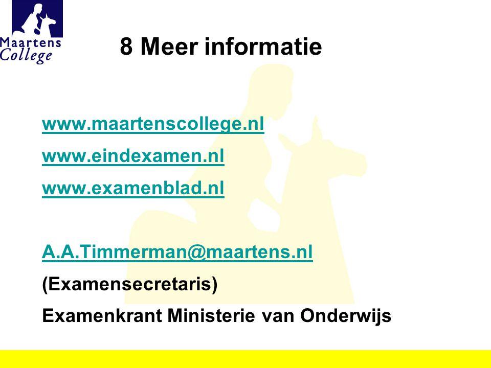 8 Meer informatie www.maartenscollege.nl www.eindexamen.nl www.examenblad.nl A.A.Timmerman@maartens.nl (Examensecretaris) Examenkrant Ministerie van O
